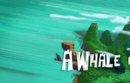 A Whale of a Tale.png