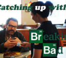 Matt Hadick/Catching up with Breaking Bad