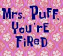 Mrs. Puff, You're Fired/transcript