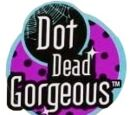 Dot Dead Gorgeous