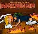 Incendium (Fionna and Cake version)