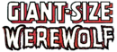 Giant-SIze Werewolf (1974) Logo.png