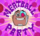Teen Titans Go! (TV Series) Episode: Meatball Party