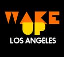 Wake Up Los Angeles