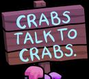 Crabs Talk To Crabs