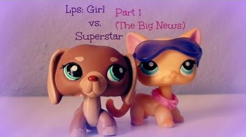 Lps Girl vs Superstar Part 1 ( The Big News )