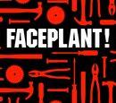 Faceplant!