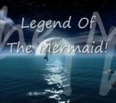 Legend of the Mermaid!