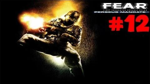 F.E.A.R Perseus Mandate Walkthrough w Comm ~ Interval 05 - Infiltration - Basecamp ~ Part 12