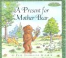 A Present for Mother Bear