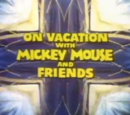 On Vacation with Mickey Mouse and Friends