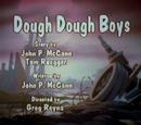 Episode 37: Dough Dough Boys/Boot Camping/General Boo-Regard