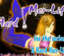 A Hard Mer-Life
