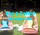 The 2 Tailed Mermaids