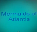 Mermaids of Atlantis