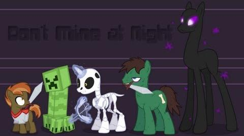 Don't Mine at Night (Pony Music Video Parody) ANIMATIC