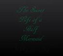 The Secret Life of a Half-Mermaid