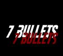 7 Bullets