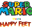 Super Mario and Happy Feet