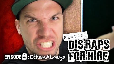 Dis Raps For Hire - Season 2 Episode 4: EthanAlways
