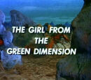 The Girl from the Green Dimension