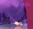 "TheDarkAlicorn/Fanfik - ""Różowa Mgła"""