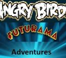 Angry Birds Futurama Adventures