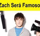Zach será famoso
