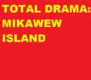 Drama Total: Isla Mikawew