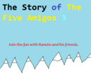 The Story of The Five Amigos 3