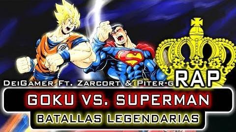 GOKU VS. SUPERMAN BATALLAS LEGENDARIAS RAP (Ft. Zarcort & Piter-G)