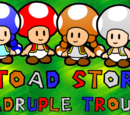 A Toad Story: Quadruple Trouble