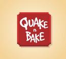 Quake n Bake