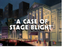 A Case of Stage Blight titlecard.png