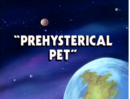 Prehysterical Pet title card.png