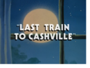 Last Train to Cashville title card.png