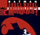 Batman: Bruce Wayne - Murderer? (Collected)