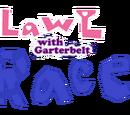 Lawl with Garterbelt Race