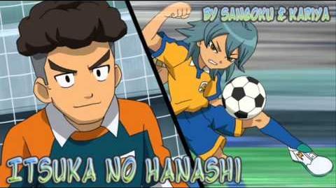 **Itsuka no hanashi- By Sangoku & Kariya** (Inazuma Eleven GO CS Character Song)**
