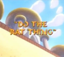Do the Rat Thing