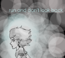 Run and Don't Look Back