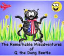 The Remarkable Misadventures of Q the Dung Beetle