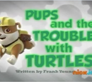 Pups and the Trouble with Turtles/Gallery