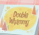 Double Whammy Parte 1/Galería