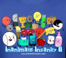 Inanimate Insanity II