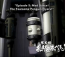 Episode 5: Mad Dance! The Fearsome Penguin Flyers