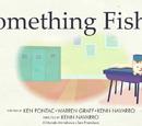 Something Fishy/Galería