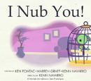 I Nub You/Galería