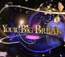 Your Big Break