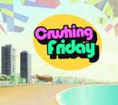 Crushing Friday